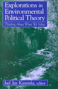 Explorations in Environmental Political Theory: Thinking About What We Value 1st Edition 9780765610539 0765610531