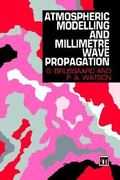 Atmospheric Modelling and Millimetre Wave Propagation 1st edition 9780412562303 0412562308
