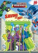 Saving the Day! (DC Super Friends) 0 9780375853302 0375853308