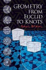 Geometry from Euclid to Knots 1st Edition 9780486474595 0486474593