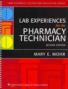 Lab Experiences for the Pharmacy Technician 2nd Edition 9781605479507 1605479500