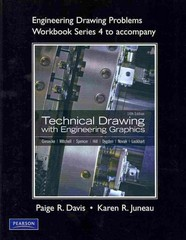 Engineering Drawing Problems Workbook (Series 4) for Technical Drawing with Engineering Graphics 14th Edition 9780135024775 0135024773