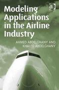 Modeling Applications in the Airline Industry 1st Edition 9781317094906 1317094905