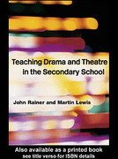 Teaching Drama and Theatre in the Secondary School 1st edition 9780203619322 0203619323