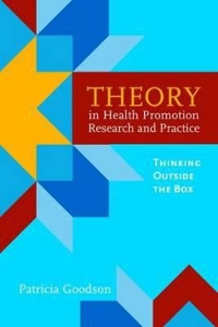 Theory In Health Promotion Research And Practice: Thinking Outside The Box 1st Edition 9780763757939 0763757934