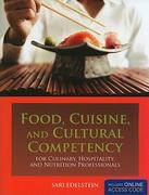 Food, Cuisine, and Cultural Competency for Culinary, Hospitality, and Nutrition Professionals 1st Edition 9780763759650 0763759651