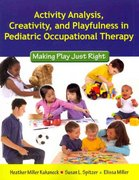 Activity Analysis, Creativity and Playfulness in Pediatric Occupational Therapy 1st Edition 9780763756062 0763756067