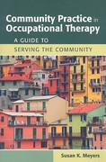 Community Practice In Occupational Therapy: A Guide To Serving The Community 1st Edition 9780763762490 0763762490