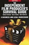 Independent Film Producer's Survival Guide: A Business and Legal Sourcebook 3rd Edition 3rd Edition 9780825637230 0825637236