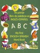 My First English-Spanish Word Book/Mi Primer Libro de Palabras En Ingles-Espanol 0 9780805656039 0805656030