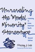 "Unraveling the ""Model Minority"" Stereotype 2nd Edition 9780807749739 0807749737"