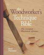 The Woodworker's Technique Bible 0 9781554074884 1554074886