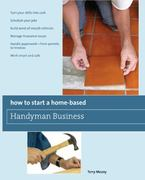 How to Start a Home-Based Handyman Business 0 9780762752775 0762752777