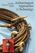 ARCHAEOLOGICAL APPROACHES TO TECHNOLOGY 1st Edition 9781598744743 1598744747