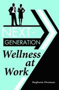 Next-Generation Wellness at Work 1st edition 9780313360299 0313360294