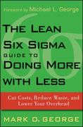 The Lean Six Sigma Guide to Doing More With Less 1st edition 9780470539576 0470539577