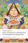Alice's Adventures in Wonderland and Through the Looking-Glass 1st Edition 9780191571299 0191571296