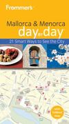 Frommer's Mallorca and Menorca Day By Day 1st edition 9780470721643 0470721642