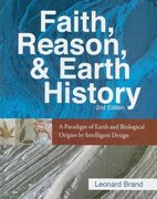 Faith, Reason, & Earth History 2nd Edition 9781883925635 1883925630