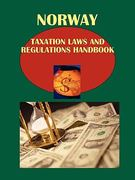 Norway Taxation Laws and Regulations Handbook 0 9781433080647 1433080648