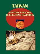 Taiwan Taxation Laws and Regulations Handbook 0 9781433081101 1433081105