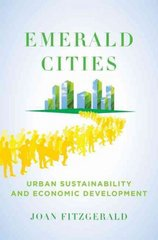 Emerald Cities: Urban Sustainability and Economic Development 1st Edition 9780199741496 0199741492