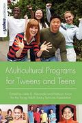 Multicultural Programs for Tweens and Teens 1st Edition 9780838935828 0838935826