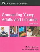 Connecting Young Adults and Libraries 4th Edition 9781555706654 1555706657