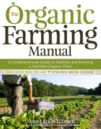 The Organic Farming Manual 1st Edition 9781603424790 1603424792