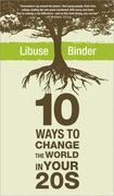Ten Ways to Change the World in Your 20's 1st edition 9781402221095 1402221096