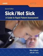 Sick/Not Sick: A Guide To Rapid Patient Assessment 2nd Edition 9780763758769 0763758760
