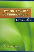 Patient-Provider Communications: Caring To Listen 1st Edition 9780763761691 0763761699