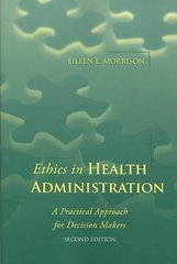 Ethics in Health Administration 2nd Edition 9780763773274 0763773271