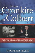 From Cronkite to Colbert 0 9781594515545 1594515549