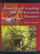 Financing and Acquiring Park and Recreation Resources 1st Edition 9781577666356 1577666356