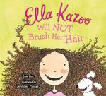 Ella Kazoo Will Not Brush Her Hair 0 9780802788368 080278836X