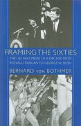 Framing the Sixties 1st Edition 9781558497320 1558497323