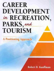 Career Development in Recreation, Parks, and Tourism 1st Edition 9780736076333 0736076336
