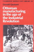 Ottoman Manufacturing in the Age of the Industrial Revolution 0 9780521893015 0521893011