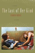 The Last of Her Kind 1st edition 9780312425944 0312425945