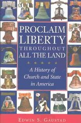 Proclaim Liberty Throughout All the Land 0 9780195166873 0195166876