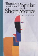 Thematic Guide to Popular Short Stories 0 9780313318979 0313318972