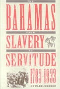 The Bahamas from Slavery to Servitude, 1783-1933 0 9780813018584 0813018587