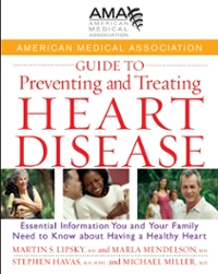 American Medical Association Guide to Preventing and Treating Heart Disease 1st edition 9780470083390 0470083395