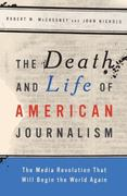 The Death and Life of American Journalism 1st edition 9781568586052 1568586051