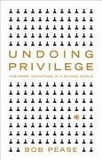 Undoing Privilege 1st Edition 9781848130296 1848130295
