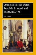 Orangism in the Dutch Republic in word and image, 1650-75 0 9780719081163 0719081165