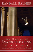 The Making of Evangelicalism 1st Edition 9781602582439 1602582432