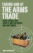 Taking Aim at the Arms Trade 0 9781848132696 1848132697