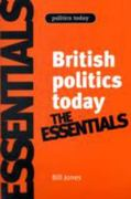 British politics today: Essentials 6th Edition 9780719079399 071907939X
